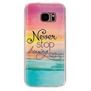 Gelový kryt na mobil Samsung Galaxy S7 - nepřestávej snít - 1
