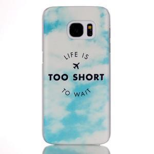 Plastový obal pre mobil Samsung Galaxy S7 - život je krátký - 1