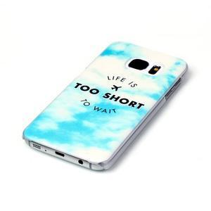 Plastový obal na mobil Samsung Galaxy S7 - život je krátký - 2