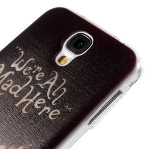 Ultratenký slim gelový obal na Samsung Galaxy S4 - všichni jsme blázni - 4